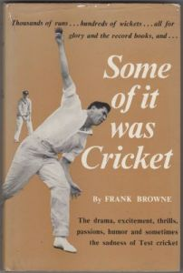 Browne F - Some of it was Cricket