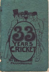 Iredale, F: 33 Years Cricket
