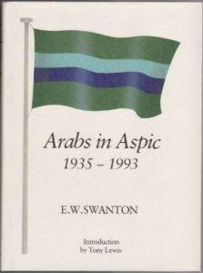 E W Swanton - Arabs in Aspic