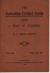 Ashley-Cooper, F.S: The Australian Cricket Guide 1926
