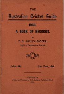 Ashley-Cooper, F.S: The Australian Cricket Guide 1930