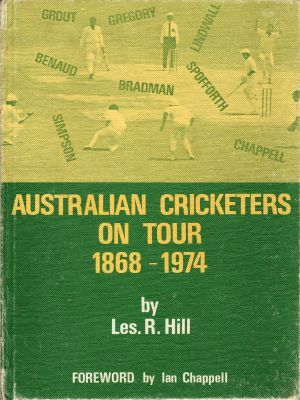 Hill, LR: Australian Cricketers on Tour 1868-1974