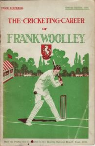 Haigh, F H: Cricketing Career of Frank Woolley, The