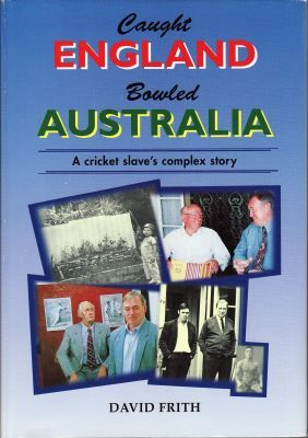 Frith, D: Caught England Bowled Australia