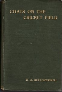 Bettesworth, W.A: Chats on the Cricket Field