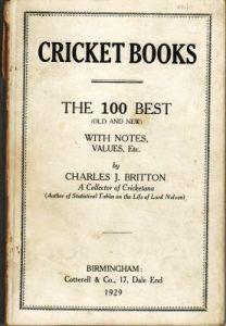 Britton, C.J: Cricket Books - The 100 Best