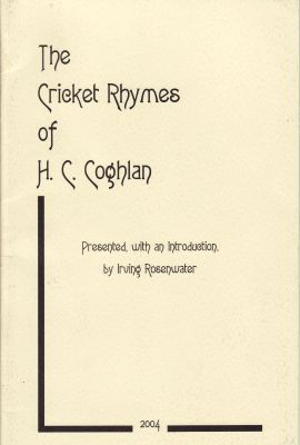 Rosenwater, I: Cricket rhymes of HC Coghlan, The