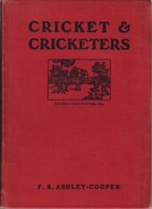 Ashley-Cooper, F S: Cricket & Cricketers
