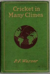 Warner, P.F: Cricket in Many Climes