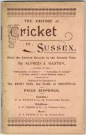 Gaston AJ - The History of Cricket in Sussex From the Earliest Records to the Present Time