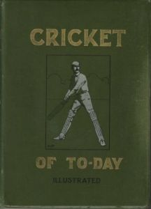 Standing, P.C: Cricket of To-Day and Yesterday