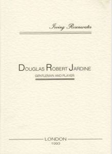 Rosenwater, I: Douglas Robert Jardine: Gentleman and Player