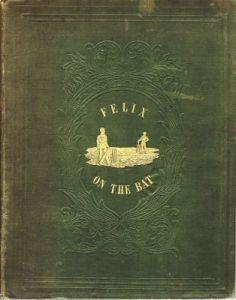 Wanostrocht, N (Nicholas Felix); Felix on the Bat