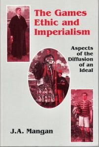 Mangan, JA: Games Ethic and Imperialism, The