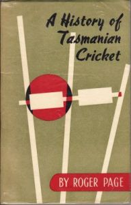 Page, R: History of Tasmanian Cricket, A