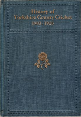Pullin, AW: History of Yorkshire Cricket 1903-1923