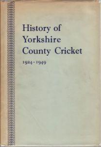 Kilburn, JM: History of Yorkshire County Cricket 1924-1949
