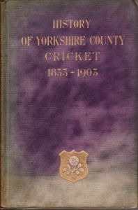 Holmes, Rev. RS: History of Yorkshire County Cricket 1833-1903, The