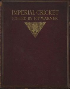Warner, P.F. (Ed): Imperial Cricket