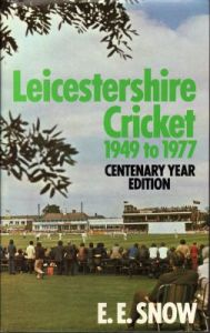 Snow, EE: Leicestershire Cricket 1949-1977