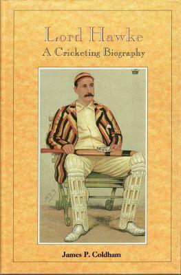 Coldham, JP: Lord Hawke - A Cricketing Biography