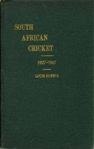 Duffus, L: South African Cricket 1927-1947