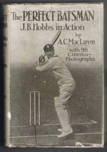 MacLaren, A.C.: The Perfect Batsman J.B. Hobbs In Action