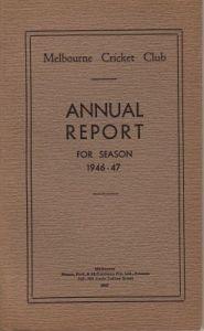 Melbourne Cricket Club Annual Report 1946-47
