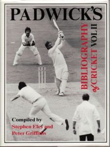 Ely, S. & Griffiths, P: Padwick's Bibliography of Cricket Vol.II