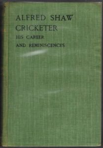 Pullin AW - Alfred Shaw Cricketer His Career and Reminiscences