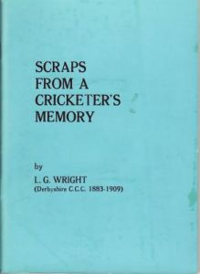 Wright, L G: Scraps from a Cricketer's Memory