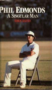 Barnes, S: Phil Edmonds, A Singular Man