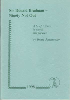 Rosenwater, I: Sir Donald Bradman - Ninety Not Out