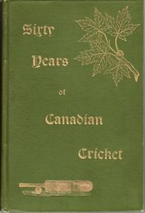 Hall, J & McCulloch, R: Sixty Years of Canadian Cricket