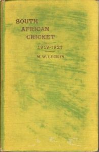 Luckin, M.W: South African Cricket 1919-1927