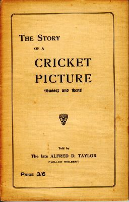 Taylor, A.D: The Story of a Cricket Picture (Sussex and Kent)