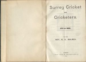 Holmes, Rev. R.S: Surrey Cricket and Cricketers