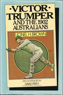 Brown, LH:  Victor Trumper and the 1902 Australians