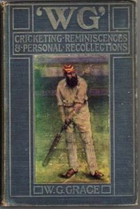 Grace, W.G.:  'WG' Cricketing Reminiscences and Personal Recollections