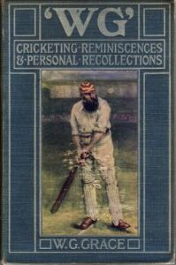 Grace, W G: 'W G' Cricketing Reminiscences and Personal Recollections