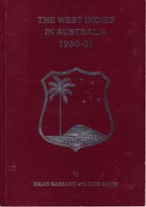Bassano, B & Smith, R:  The West Indies in Australia 1930-31