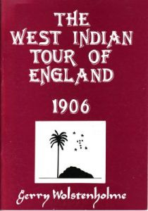 Wolstenholme, G: West Indian Tour to England 1906