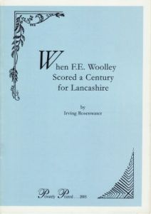 Rosenwater, I: When FE Woolley Scored a Century for Lancashire