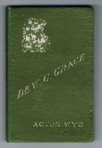 Wye, A.: Dr W.G. Grace