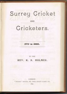 Holmes Rev RS - Surrey Cricket and Cricketers 1773 to 1895